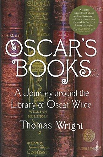 Oscar's Books: A Journey Around the Library of Oscar Wilde