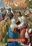 Via Sacra: O Caminho Sagrado de Cristo (Portuguese Edition)