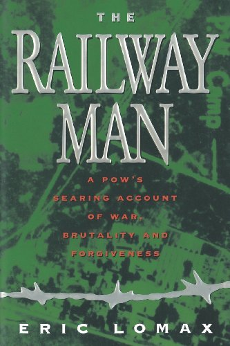 Railway Man: A POW's Searing Account of War, Brutality and Forgiveness by Eric Lomax (1995-08-01)