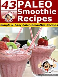 43 Paleo Smoothie Recipes - Simple & Easy Paleo Smoothie Recipes (Paleo Recipes Book 17) (English Edition)