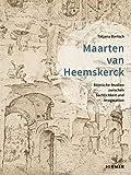 Maarten van Heemskerck: Römische Studien zwischen Sachlichkeit und Imagination (Römische Studien der Bibliotheca Hertziana)