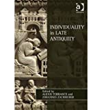 [(Individuality in Late Antiquity)] [ Edited by Alexis C. Torrance, Edited by Johannes Zachhuber ] [March, 2014]