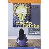 Mondo di psiche. Con e-book. Con espansione online. Per le Scuole superiori