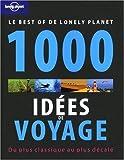 1000 IDEES DE VOYAGES