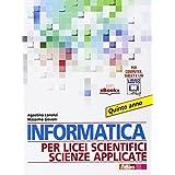 Informatica per licei scientifici scienze applicate. Con e-book. Con espansione online. Per la 5ª classe dei Licei e degli Ist. magistrali