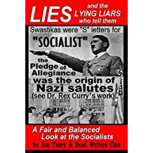 [(Lies and the Lying Liars Who Tell Them : Nazis, Swastikas, Pledge of Allegiance (Exposed by Dr. Rex Curry's Research): Pointer Institute & Dead Writers Club)] [By (author) Ian Tinny ] published on (July, 2015)