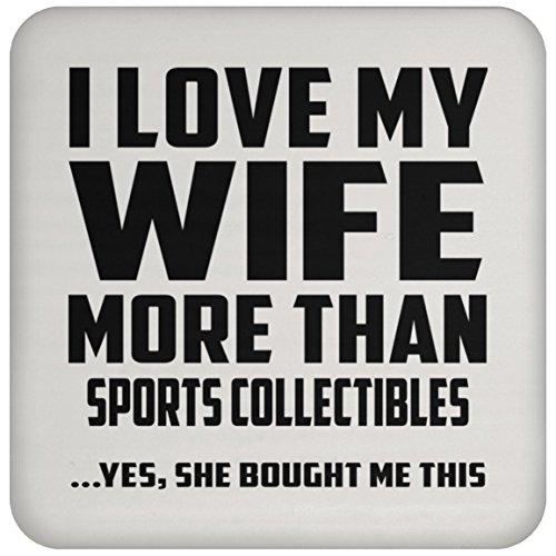Mann Untersetzer, ich liebe meine Frau mehr als Sport Sammlerstücke... Ja, Sie mir dieser gekauft–Untersetzer, Untersetzer, beste Geschenk für Ehemann, ihn, Männer, Mann aus Frau, Herren, Lover (Sammlerstücke Besten)