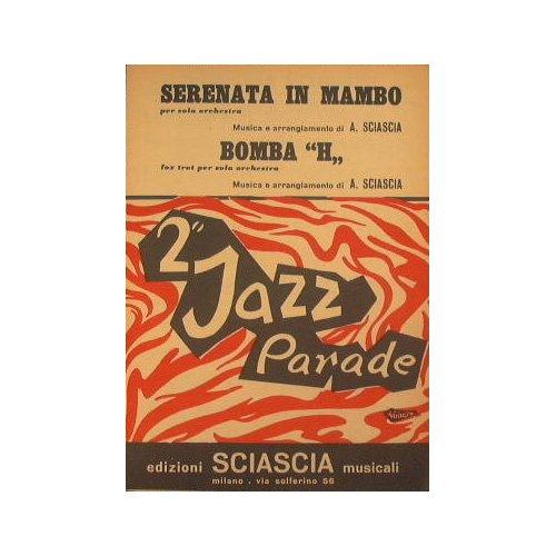 Swing-parade (Serenata in Mambo ( mambo kaen ) - Bomba H ( moderato mosso con swing ) : 2° Jazz Parade)