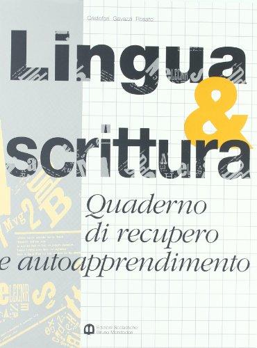 Lingua & scrittura. Per le Scuole superiori