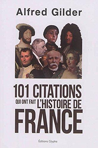 101 citations qui ont fait l'Histoire de France