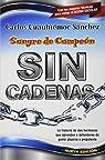 Sin Cadenas: La Primera Novela de Asertividad Para Adolescentes y Adultos par Carlos Cuauhtémoc Sánchez