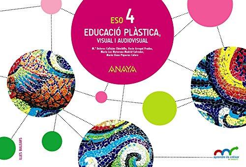 Educació plàstica, visual i audiovisual 4. (Aprendre és créixer en connexió)