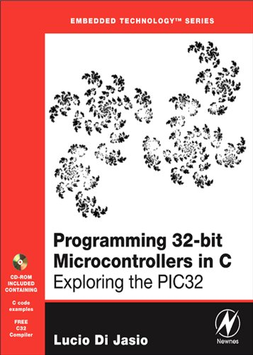 Programming 32-bit Microcontrollers in C: Exploring the PIC32 (Embedded Technology) (32-bit-lcd)
