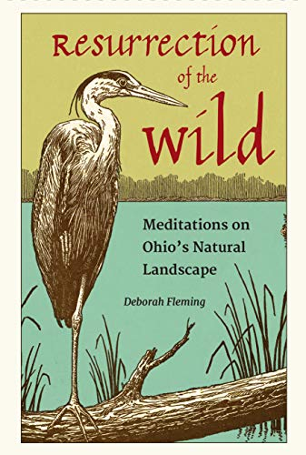 Resurrection of the Wild: Meditations on Ohio's Natural Landscape (English Edition)