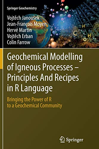Geochemical Modelling of Igneous Processes - Principles And Recipes in R Language: Bringing the Power of R to a Geochemical Community (Springer Geochemistry) por Vojtěch Janoušek