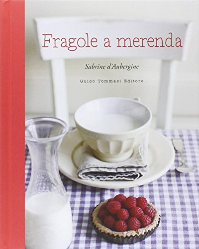 Fragole a merenda. Ediz. illustrata