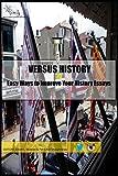 33 Easy Ways to Improve Your History Essays: Versus History
