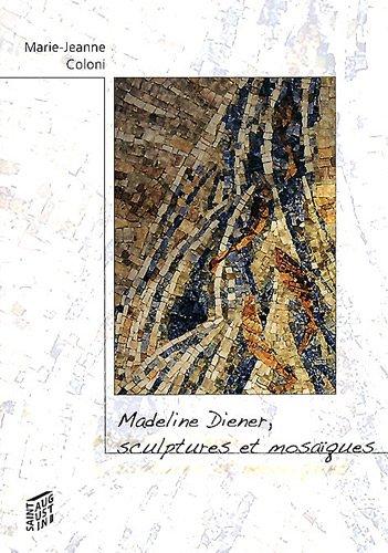 Madeline Diener, sculptures et mosaïques par Marie-Jeanne Coloni