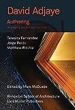 David Adjaye: Authoring: Re-placing Art and Architecture by David Adjaye (2012-06-25)