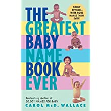 The Greatest Baby Name Book Ever REV Ed
