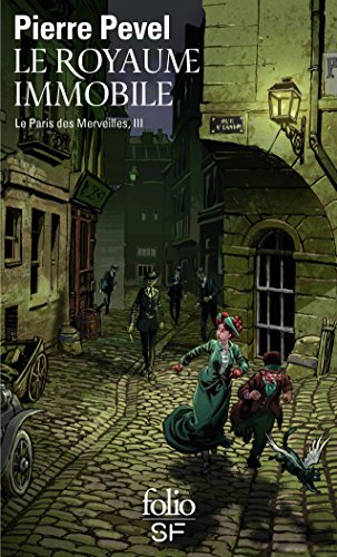 Le Paris des Merveilles, III:Le Royaume Immobile