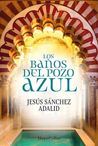 Los Baños del Pozo Azul par Jesús Sánchez Adalid