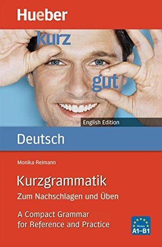 Kurzgrammatik Deutsch: Kurzgrammatik Deutsch - Bilingual English Edition by Monika Reimann (2010-06-18)