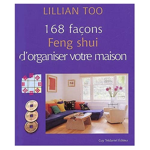 168 FA?ONS FENG SHUI D'ORGANISER VOTRE MAISON by LILLIAN TOO (January 19,2003)