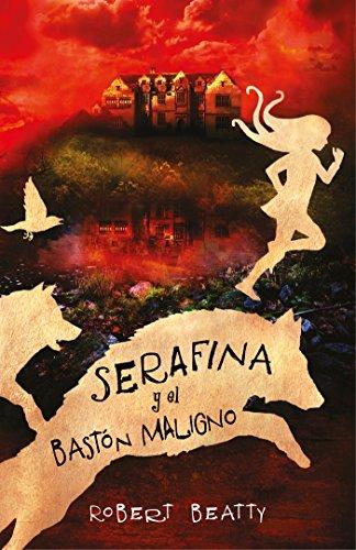 Serafina y el bastón maligno (Serafina 2) (MIDDLE GRADE)