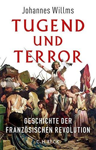 Tugend und Terror: Geschichte der Französischen Revolution (Französischen Geschichte Der Revolution)