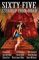 Sixty-Five Stirrup Iron Road by Brian Keene (2013-12-01)