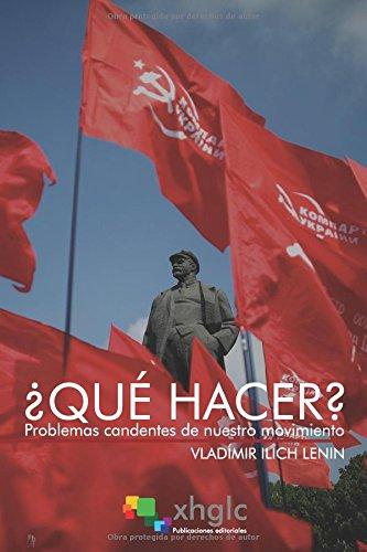 ¿Qué hacer?: Problemas candentes de nuestro movimiento por Vladimir Ilich Lenin