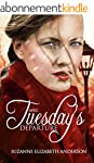 Mrs. Tuesday's Departure: A Historica...