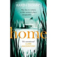 Home: A gripping one-more-page, read-in-one-sitting thriller that you'll remember for ever