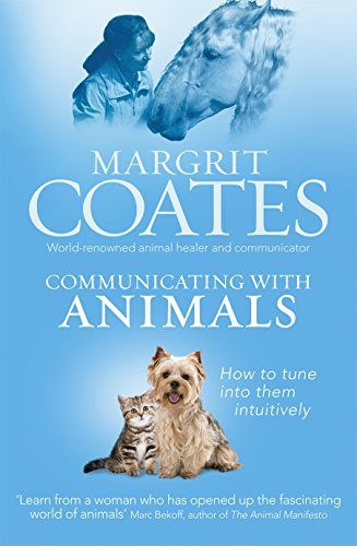 Communicating with Animals: How to tune into them intuitively por Margrit Coates