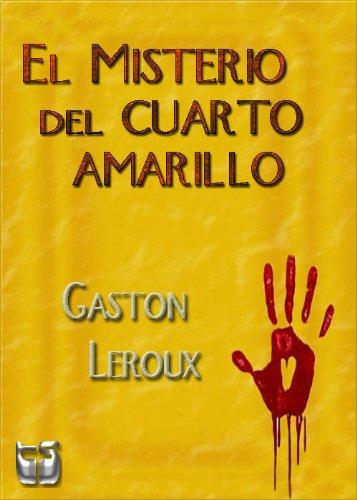 El Misterio del cuarto amarillo. por Gaston Leroux