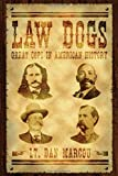 Law Dogs: Great Cops in American History