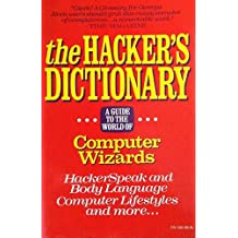 Hacker's Dictionary: Guide to the World of Computer Wizards