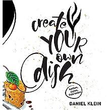 Create your own dish: Kochen-Stylen-Foto-Teilen