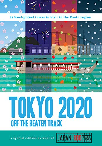 TOKYO 2020 - OFF THE BEATEN TRACK (Japan - 100 Hidden Towns) (English Edition)