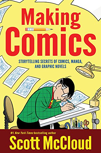 Making Comics: Storytelling Secrets of Comics, Manga and Graphic Novels por Scott Mccloud