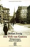 Die Welt von Gestern. Erinnerungen eines Europäers. - Stefan Zweig