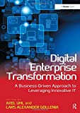 Digital Enterprise Transformation: A Business-Driven Approach to Leveraging Innovative IT