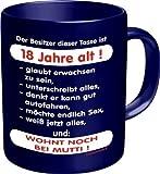 Kaffee Tasse Becher - Der Besitzer dieser Tasse ist 18 Jahre alt! -glaubt erwachsen zu sein -möchte endlich Sex -weiß jetzt alles und: wohnt nocht bei Mutti! - einzeln im Geschenk Karton - zum Geburtstag