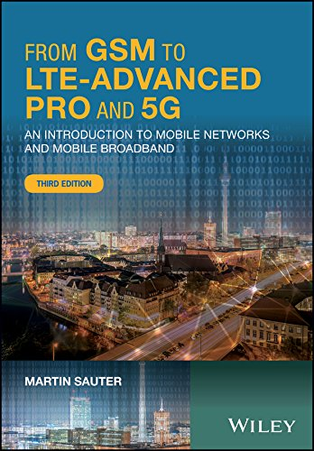 From GSM to LTE-Advanced Pro and 5G: An Introduction to Mobile Networks and Mobile Broadband (Systems, Inc Mobile)