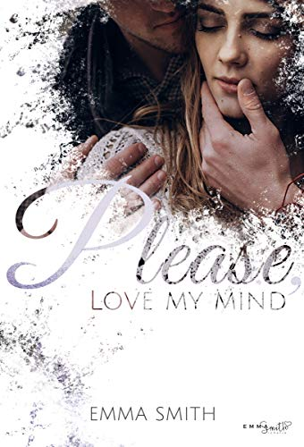 Please, love my mind von [Smith, Emma]