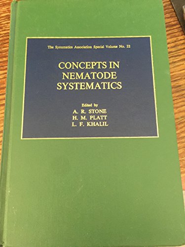 Concepts in Nematode Systematics: Symposium Proceedings (SYSTEMATICS ASSOCIATION SPECIAL VOLUME)