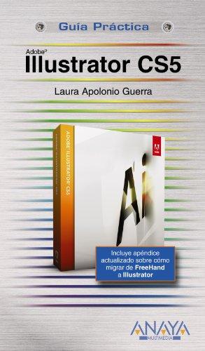 Illustrator CS5 (Guías Prácticas) por Laura Apolonio