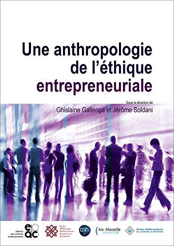 Une anthropologie de l'éthique entrepreneuriale par Ghislaine Gallenga