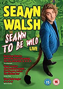 Seann Walsh: Seann to Be Wild (Live 2013) [DVD]